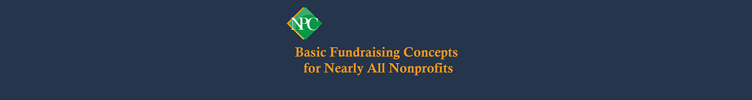 <center>Basic Fundraising Concepts for Nearly All Nonprofits</center>