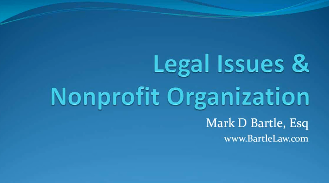 Legal Issues and Non Profit Organisations by Mark Bartle Esq.