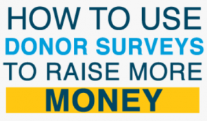 How to Use Donor Surveys to Raise More Money