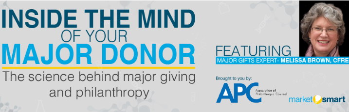 Inside the Mind of your Major Donor: the Science behind Major Giving and Philanthropy