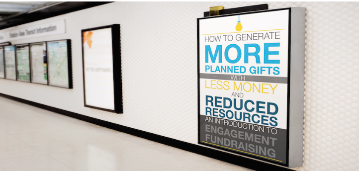 How to Generate More Planned Gifts with Less Money and Reduced Resources: an Introduction to Engagement Fundraising Principles and Tactics that Really Work