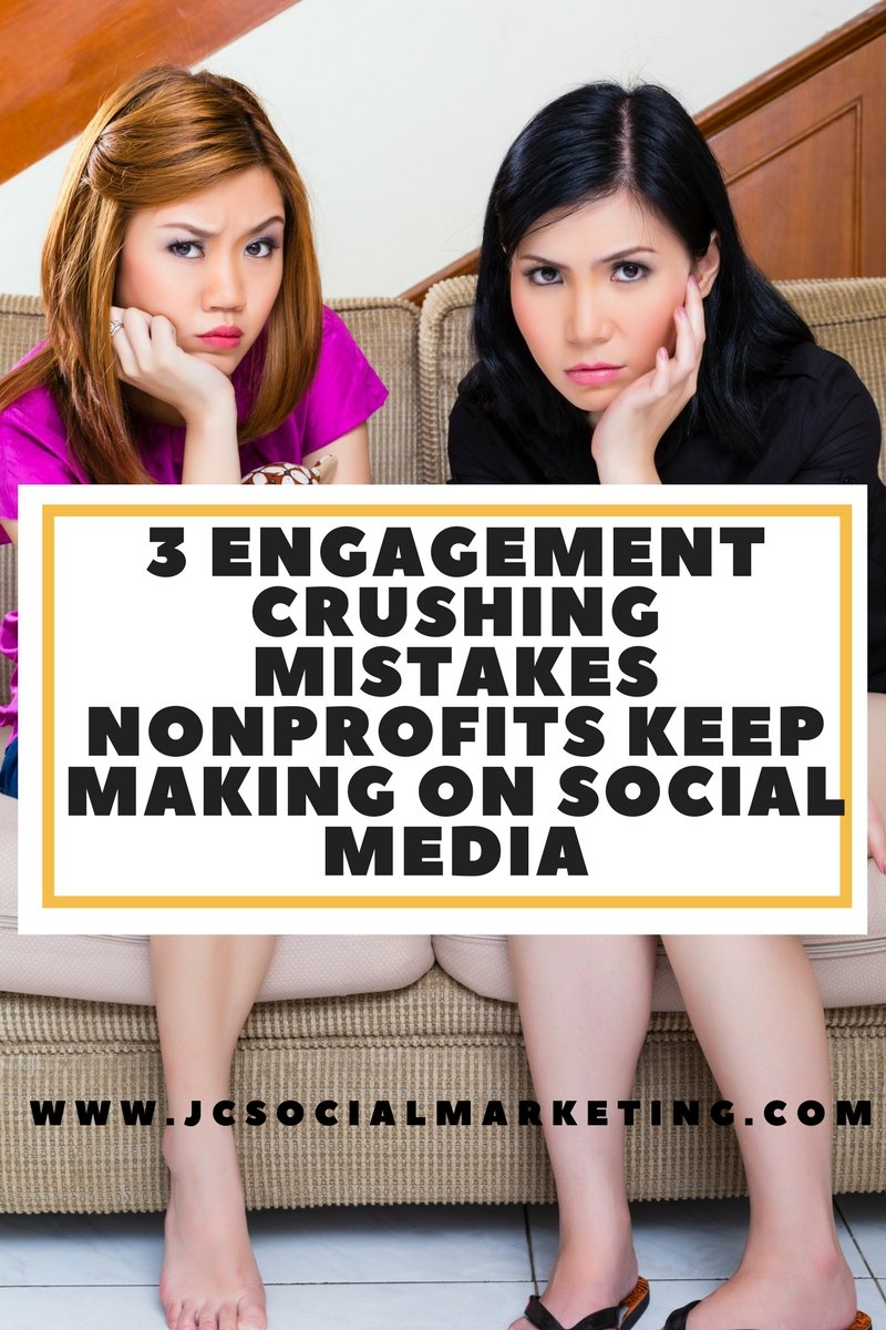3 Engagement Crushing Mistakes Nonprofits Make On Social Media
