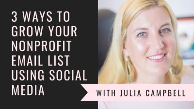 3 simple ways to grow your nonprofit email list using social media