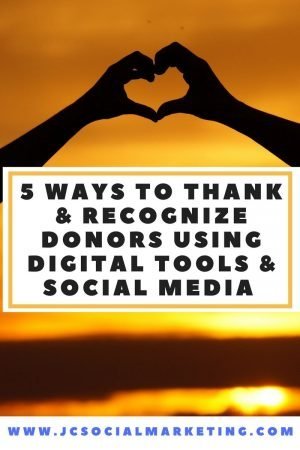 5 Ways to Thank and Recognize Your Donors Using Digital Tools and Social Media