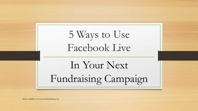 Use Facebook Live In Your Fundraising Campaign