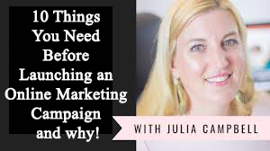 10 Things You Need In Place Before Launching an Online Marketing Campaign and why you need them!