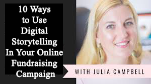 10 Ways to Use Digital Storytelling In Your Online Fundraising Campaign