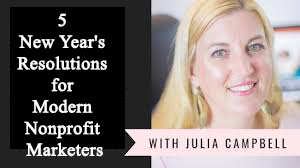 5 New Year's Resolutions for Modern Nonprofit Marketers