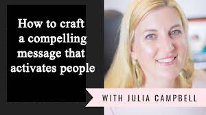 craft a compelling message that activates people