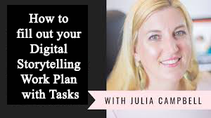 fill out your Digital Storytelling Work Plan with tasks