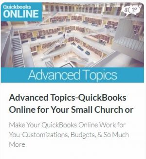 Advanced Topics for QuickBooks Online for Your Small Church or Nonprofit