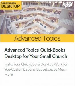 Advanced Topics for QuickBooks Desktop for Your Small Church or Nonprofit
