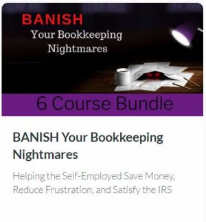 BANISH Your Bookkeeping Nightmares: Helping the Self-Employed Save Money, Reduce Frustration, and Satisfy the IRS
