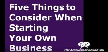 Five Things To Consider When Starting Your Own Business