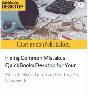 Fixing Common Mistakes – QuickBooks DESKTOP for Your Small Church or Nonprofit (When the Books Don't Look Like They Are Supposed To)