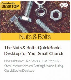 The Nuts and Bolts of QuickBooks Desktop Edition for Your Small Church or Nonprofit