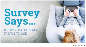 Survey Says… Know Your Donors – It Pays to Ask