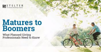 Matures to Boomers : What planned giving professionals need to know