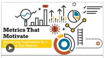 Metrics That Motivate Measuring Fundraisers By A Yardstick That Matters