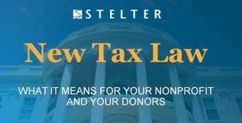 The New (2018) Tax Law – What It Means for Your Nonprofit And Your Donors