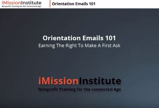 Orientation Emails 101: Earning the Right to Make a First Ask