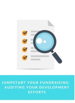 Jumpstart Your Fundraising – Auditing Your Development Efforts