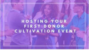 Hosting Your First Fundraising Cultivation Event