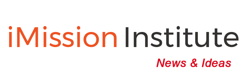 iMission Institute News and Ideas