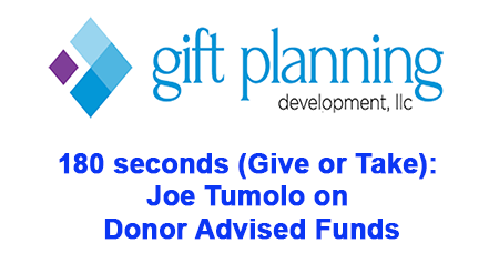 180 seconds Give or Take: Joe Tumolo on Donor Advised Funds