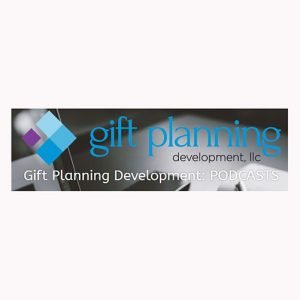 gift planning development podcast
