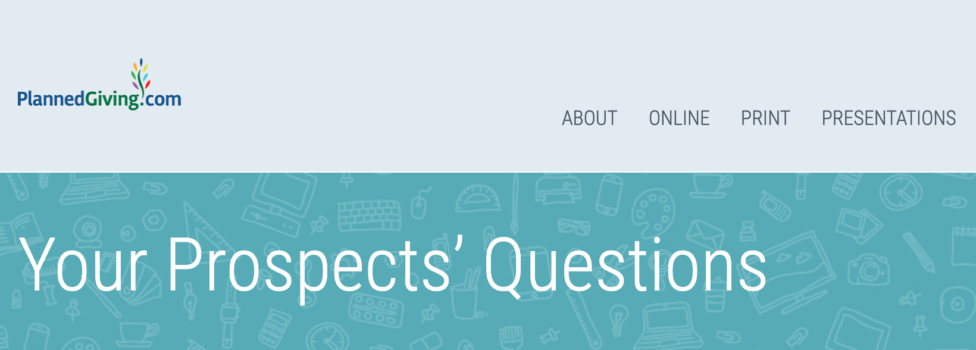 Your Prospects' Questions: Planned Giving Q&A