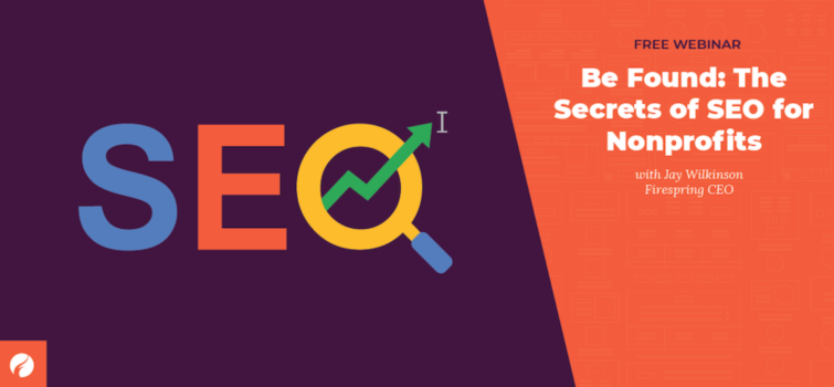 Be Found: The Secrets of SEO for Nonprofits