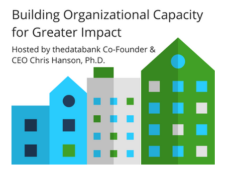 Building Organizational Capacity for Greater Impact