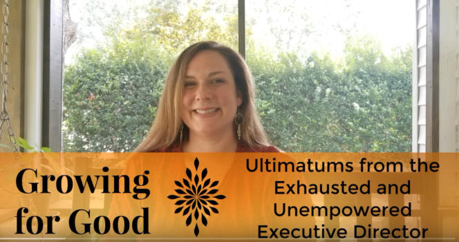 Ultimatums from the Exhausted and Un-empowered Executive Director