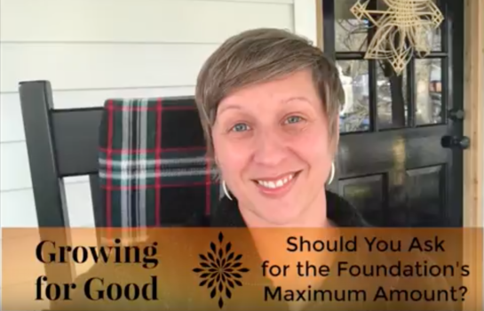 Should You Ask for the Foundation's Maximum Amount?