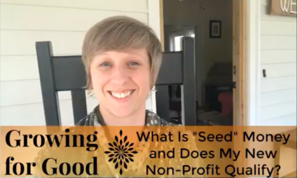 "What Is ""Seed"" Money and Does My New Non Profit Qualify?"