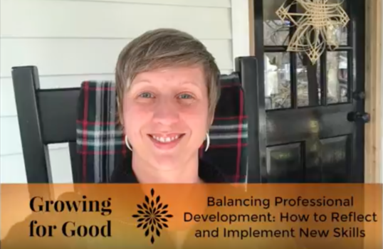 Balancing Professional Development: How to Reflect and Implement New Skills
