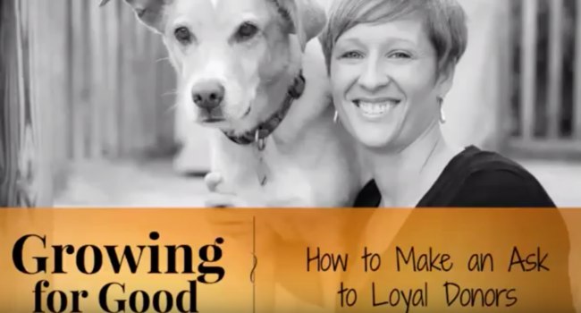 How to Make an Ask to Loyal Donors