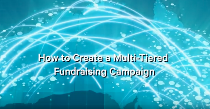 How to Create a Multi-Tiered Fundraising Campaign!