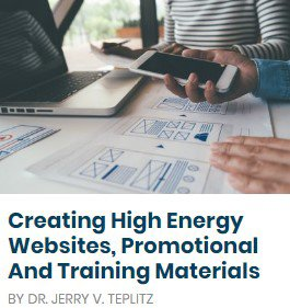 Creating High Energy Websites, Promotional And Training Materials