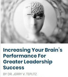 Increasing Your Brain's Performance For Greater Leadership Success.