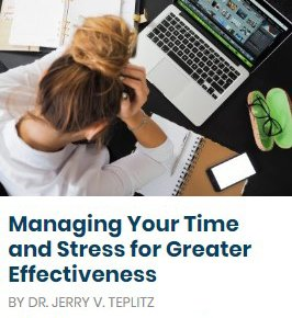 Managing Your Time And Managing Your Stress For Greater Effectiveness