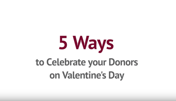5 Ways to Show Your Donors You Care on Valentine's Day