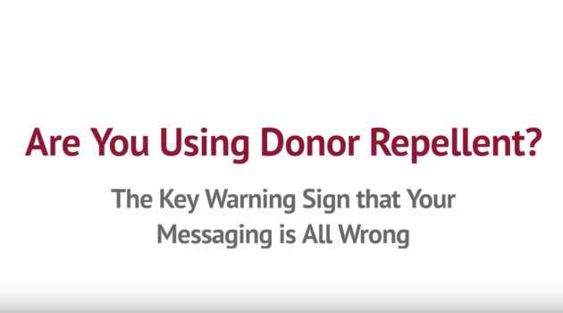 Are You Using Donor Repellent in Your Nonprofit's Messaging?