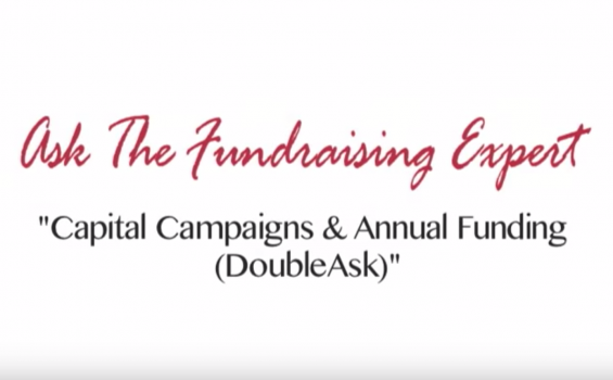 Maintain Your Annual Fund During a Capital Campaign – Ask the Fundraising Expert