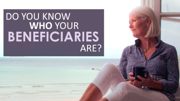 Do You Know Who Your Beneficiaries Are?