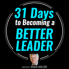 31 Days to Becoming a Better Leader Podcast