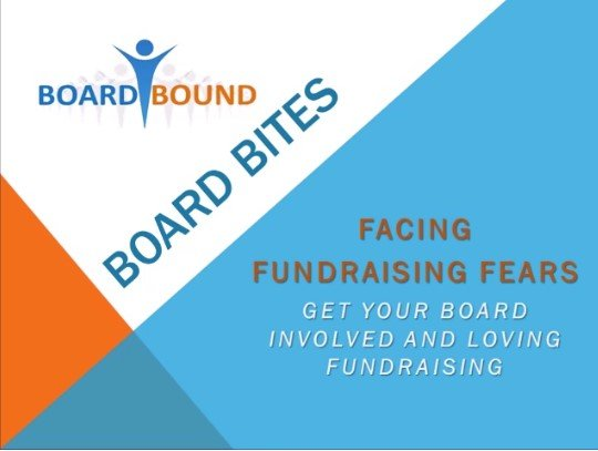 Facing Fundraising Fears: Get your Board Involved and Loving Fundraising