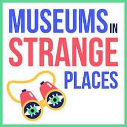 Hannah Hethmon Museums in Strange Places