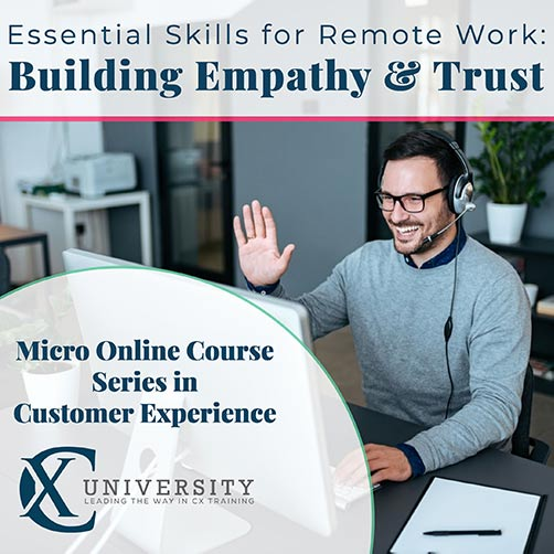 Essential CX Skills for Remote Work: Empathy and Trust